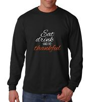 Long Sleeve Eat Drink and Be Thankful T-Shirt Fall Tee Thanksgiving Shirt Gift