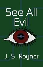 See All Evil by John Raynor and J. S. Raynor (2015, Paperback)