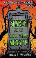 Search for the Silver Swamp Monster, Paperback by Prestopnik, Thomas J., Like...