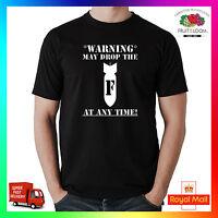Warning May Drop The F Bomb T-Shirt Tee Tshirt F*ck Rude Obscene Adult Offensive