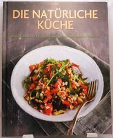 Die natürliche Küche Kochbuch Abwechslungsreiche Rezepte Gesunde Ernährung (11)
