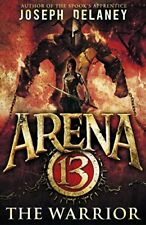 Arena 13: The Warrior-Joseph Delaney