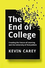The End of College: Creating the Future of Learning and the University of Everyw