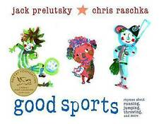Good Sports: Rhymes about Running, Jumping, Throwing, and More by Jack Prelutsky
