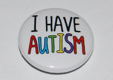 I HAVE AUTISM 25MM / 1 INCH BUTTON BADGE AUTISTIC