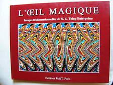 L'OEIL MAGIQUE Images tridimensionnelles de N.E. Thing Enterprises Ed JA&T 1994