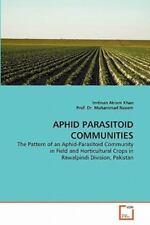 Aphid Parasitoid Communities by Imtinan Akram Khan and Prof. Muhammad Naeem.