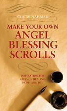 Make Your Own Angel Blessing Scrolls: Inspiration for Gifts of Healing, Hope, an