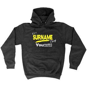 Its A Surname Thing HOODIE grandad dad uncle mum aunti hoodies funny birthday