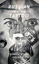 Russian Criminal Tattoo Vol. 1 : Police Files by Arkady Bronnikov and Damon...