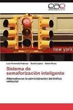 Sistema de semaforización inteligente: Alternativa en la administración del tráf