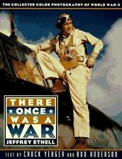 There Once Was a War: Photographs from the Collection of Jeffrey Ethell (Pengu..
