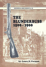 The Blunderbuss Flintlock Rifle 1500-1900 Booklet