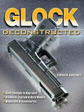Glock Deconstructed by Patrick Sweeney (2013, Paperback)
