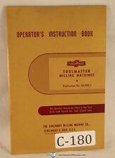 Cincinnati 1A, 1B & 1C, Toolmaster Milling Machine, Operators Instruction Manual