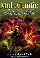 Mid-Atlantic Gardener's Guide : Delaware, Maryland, Virginia, Washington D. C.