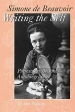 Simone de Beauvoir Writing the Self: Philosophy Becomes Autobiography (Paperback