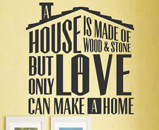 A House Is Made Of Wood And Stone But Only Love Can Wall Decal Vinyl Art F42B