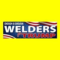 "New ""WELDERS FOR TRUMP"" president BUMPER STICKER mask helmet decal DONALD 2016"