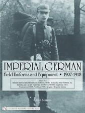 IMPERIAL GERMAN FIELD UNIFORMS AND EQUIPMENT : 1907 - 1918 - JOHAN SOMERS