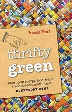 New, Thrifty Green: Ease Up on Energy, Food, Water, Trash, Transit, Stuff -- and