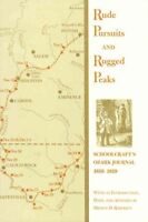 Rude Pursuits and Rugged Peaks : Schoolcraft's Orzark Journal 1818-1819, Pape...