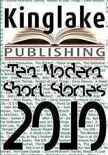 The Kinglake Book of Modern Short Stories 2010 by