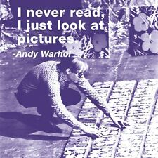 POP ART PRINT I never read, I just Look at Pictures by Andy Warhol Poster 11x14