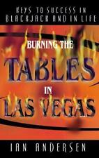 Burning the Tables in Las Vegas : Keys to Success in Blackjack and in Life by Ia