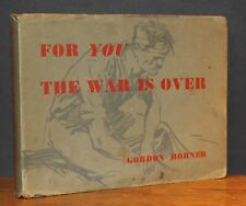 HORNER: For you the War is over [as Prisoners of War]. Privately Printed. 1948.