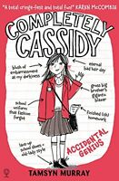 Completely Cassidy - Accidental Genius (Completely Cassidy),Tamsyn Murray