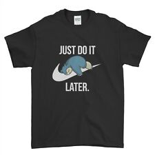 Just Do It Later Quote Lazy Pokemon Snorlax Cartoon Boys Men T Shirt Top Tee