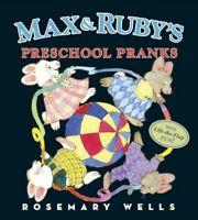 Max & Ruby's Preschool Pranks, Hardcover by Wells, Rosemary, Brand New, Free ...
