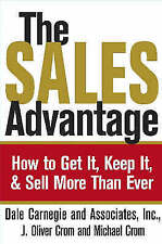 The Sales Advantage: How to Get it, Keep it and Sell More Than Ever by J. Oliver