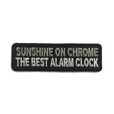 Sunshine On Chrome The Best Alarm Clock Sew or Iron on Patch Biker Patch
