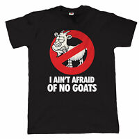 I Ain't Afraid Of No Goats, Mens Funny T Shirt, Gift for Dad Birthday