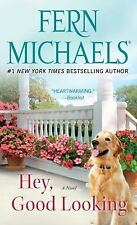 HEY, GOOD LOOKING BY FERN MICHAELS (2015) NEW MASS MARKET PAPERBACK FREE SHIP