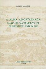 A Alma Amortalhada: Mário de Sá-Carneiro's Use of Metaphor and Image