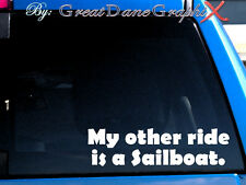 My other ride is a Sailboat Vinyl Car Decal Sticker / Choose Color-HIGH QUALITY