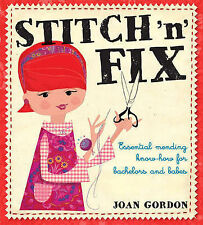 Stitch 'n' Fix: Essential Mending Know How for Bachelors and Babes by Joan...
