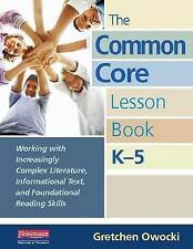 The Common Core Lesson Book, K-5: Working with Increasingly Complex Literature,