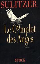 Le Complot des Anges // Paul - Loup SULITZER // Thriller // 1 ère Edition