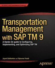 Transportation Management with SAP Tm 9 : A Hands-On Guide to Configuring,...