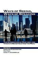 Ways of Seeing, Ways of Speaking : The Integration of Rhetoric and Vision in...