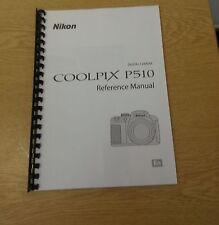 NIKON COOLPIX P510 CAMERA FULLY PRINTED INSTRUCTION MANUAL  USER GUIDE 260 PAGES