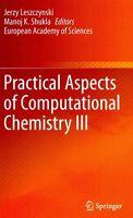 Practical Aspects of Computational Chemistry III: III by Springer-Verlag New...