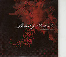 CD ALBUM PROMO / BALLADS FOR BASTARDS / COSMIC CASINO