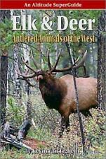 Elk and Deer: Antlered Animals of the West (An Altitude SuperGuide) (Animal