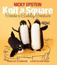 Knit a Square, Create a Cuddly Creature: From Flat to Fabulous - A Step-by-Step