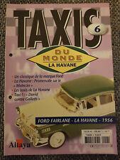 FASCICULE ALTAYA TAXIS DU MONDE N°6 LA HAVANE FORD FAIRLANE 1956